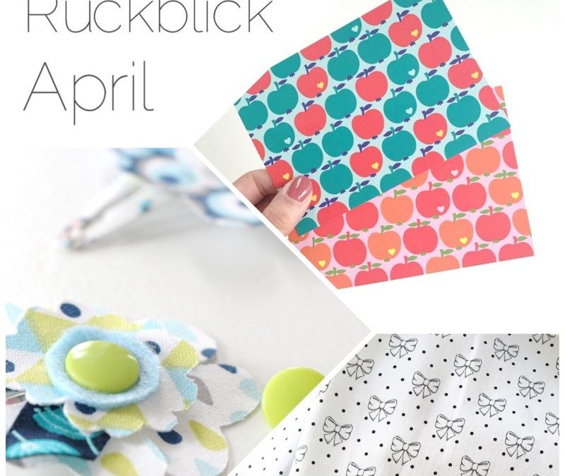 Rückblick – {April 2015}