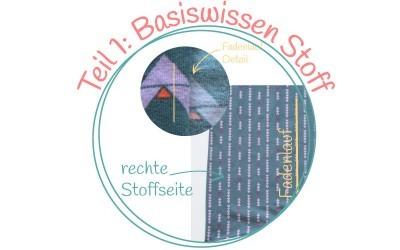 kleine Nähschule – {Wie kommt der Schnitt auf den Stoff – Teil1: Basiswissen Stoff}