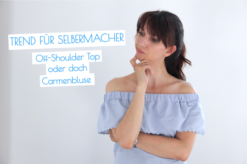 {genäht} – Carmenbluse ohne Schnittmuster