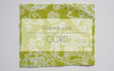 {Warenkunde} – Wissenswerte Infos und Tipps zur Verarbeitung von Cord