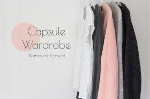 Capsule Wardrobe, Nähen mit Konzept