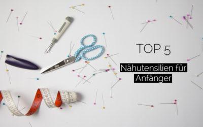 {Nähschule} – Top 5: Nähzubehör für Nähanfänger