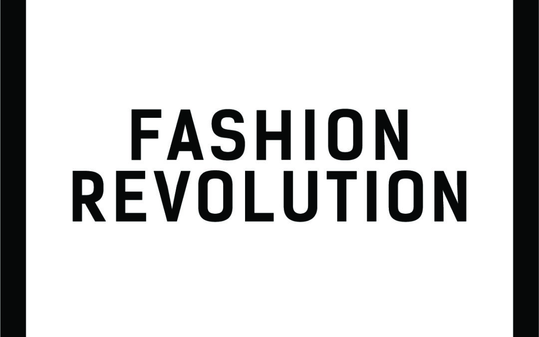 #fashionrevolutionweek – FAIR, TRANSPARENT & machbar?